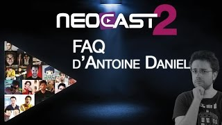 faq d antoine daniel  la neocast 2