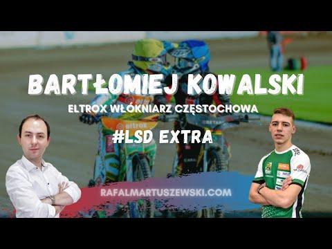 #LSDExtra [7]: Bartłomiej Kowalski (ELTROX WŁÓKNIARZ CZĘSTOCHOWA) | ŻUŻEL