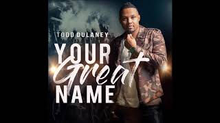 Todd Dulaney - Stand Forever (AUDIO ONLY)