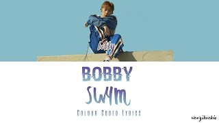 Download Video Bobby - Swim [수영해] Colour Coded Lyrics; Han/Rom/Eng MP3 3GP MP4