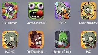 PVZ Heroes,Zombie Tsunami,PVZ 2,Stupid Zombies 2,PVZ HD,Troll Quest Horror,Zombie Catcher,PVZ