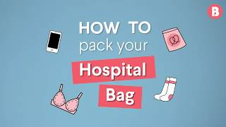 How to Pack Your Hospital Bag