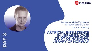 Artificial Intelligence in Libraries:Case study of National Library of Norway- Svein Arne Brygfjeld