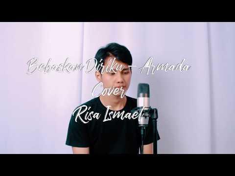 Bebaskan Diriku - Armada (Cover By Risa Ismael)