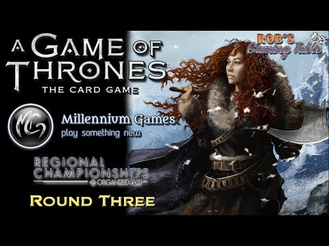 Game Of Thrones Card Game: New York Regional Championship 2016 - Round 3