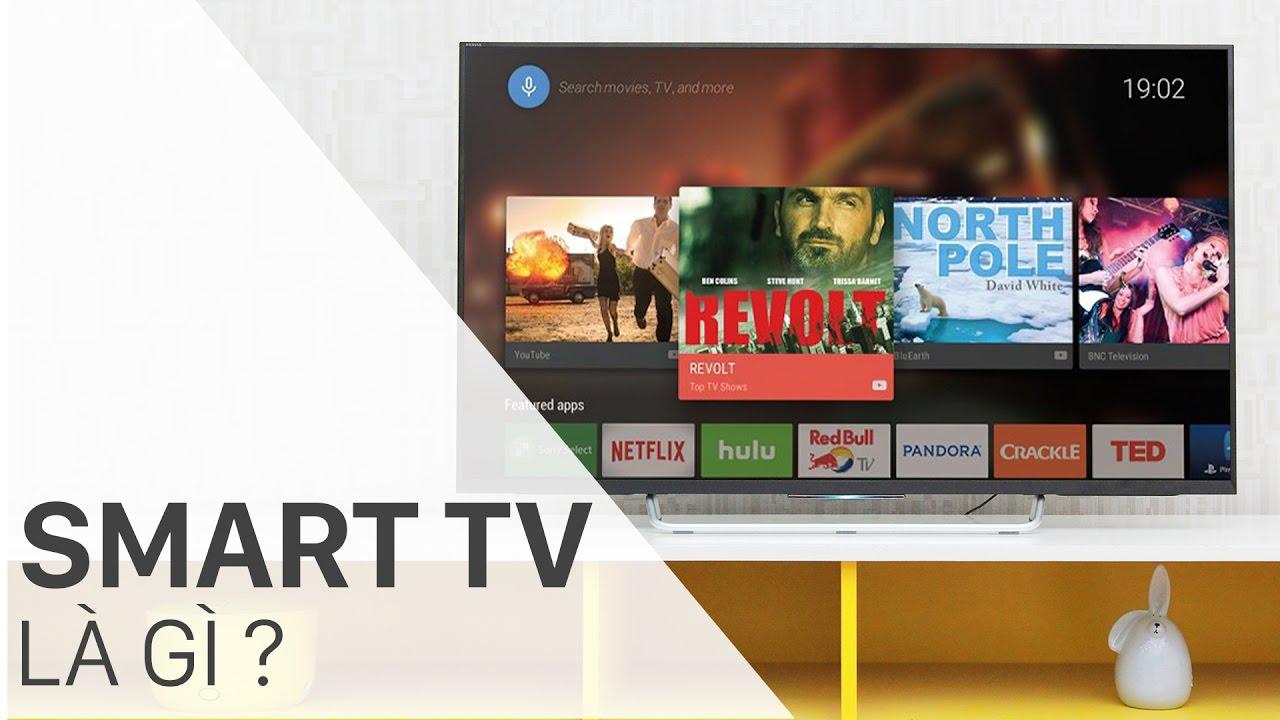 Smart tivi là gì ? | Điện máy XANH