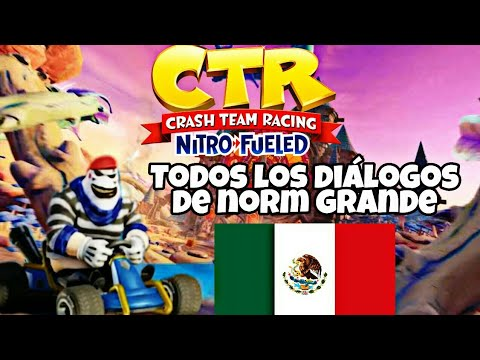 Todas Las Frases De Norm Grande En Español Latino Crash Team Racing Nitro Fueled