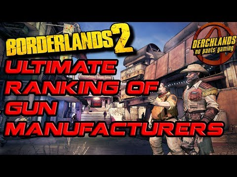 Borderlands 2 Ultimate Ranking Of Gun Manufacturers