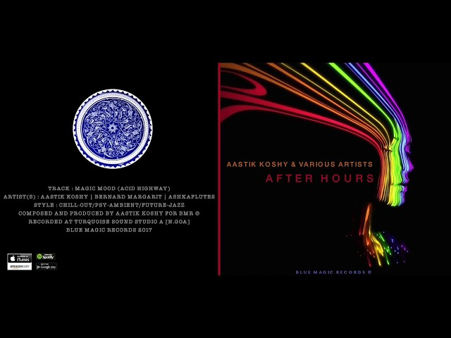 Aastik Koshy - Magic Mood [Acid Highway]