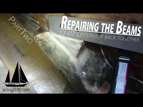 17-07_Repairing the beams- let's put it back together (sailing ZERO)