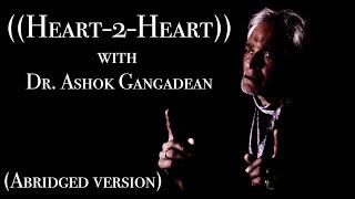 Heart-to-Heart with America ~ Dr. Ashok Gangadean (Abridged)