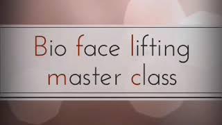 Bio face lifting master class