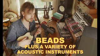 Mutable Instruments 'Beads' + Acoustic Instruments