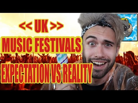 Expectation Vs Reality At UK Music Festivals