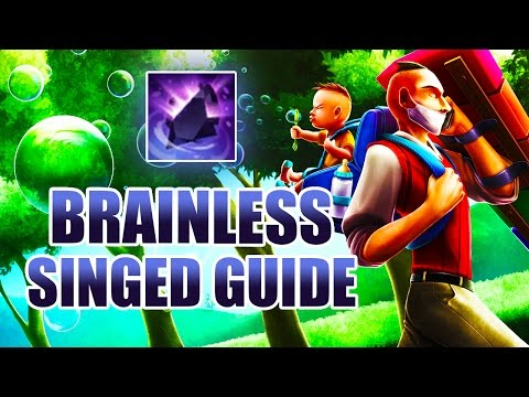 BRAINLESS SINGED GUIDE [ League of Legends ]