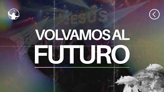 Volver al futuro l El retorno l Pastor Rony Madrid