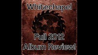 Whitechapel Whitechapel - New 2012 Full Track-By-Track Album Review - 9 10 Rating.mp3