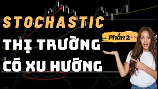 ✅Giao Dịch Với STOCHASTIC Trong Xu Hướng (P2) | TraderViet