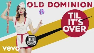 Old Dominion - Til It