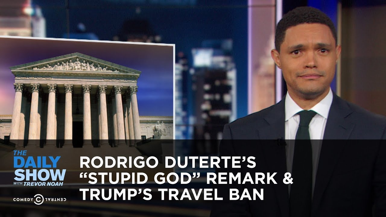 "Rodrigo Duterte's ""Stupid God"" Remark & Trump's Travel Ban 