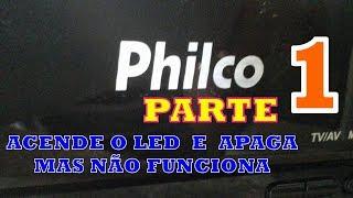 {117 A}# ACENDE O LED E APAGA MAS NÃO FUNCIONA   TV PHILCO DE 29 P