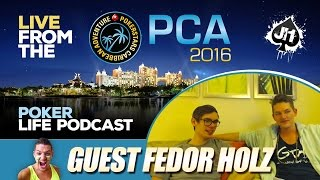Guest Fedor Holz (Live from PCA) : Poker Life Podcast