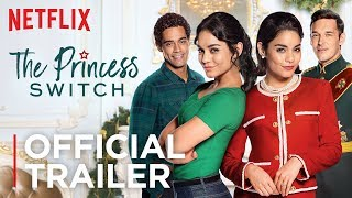 the Princess Switch | Official Trailer [HD] | Netflix