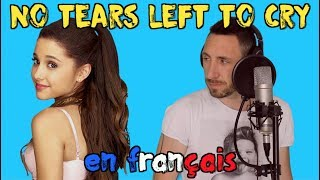 Ariana Grande - No tears left to cry (traduction en francais) COVER