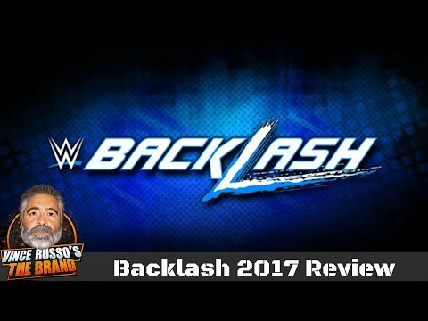 WWE Backlash 2017 Full Show Review w/ Vince Russo & Jeff Lane