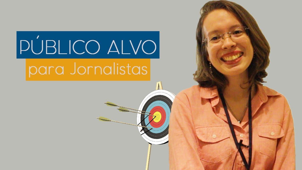 A Import U00e2ncia Do P U00fablico Alvo Para Jornalista YouTube