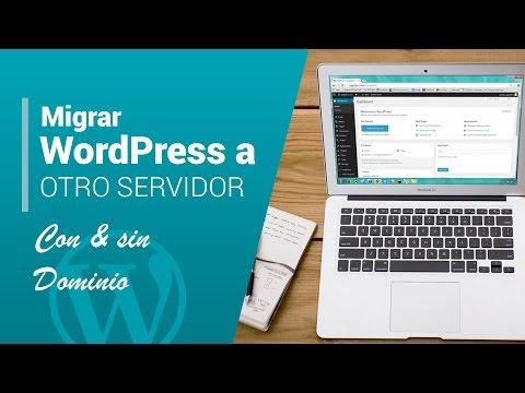 ¿Cómo migrar Wordpress a otro servidor o dominio?