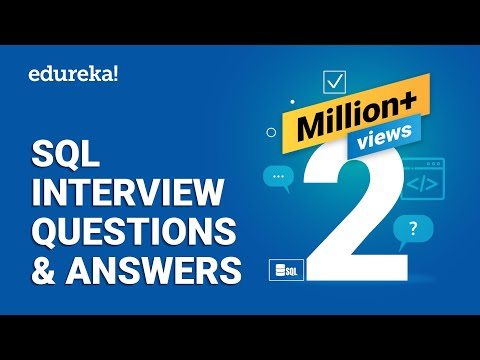 Top 65 SQL Interview Questions And Answers | SQL Interview Preparation | SQL Training | Edureka