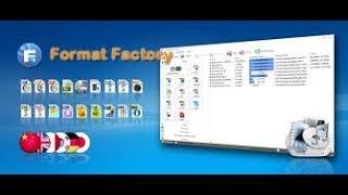 COMMENT CONVERTIR UNE VIDEO AVEC FORMAT FACTORY 4.2 la toute dernière version