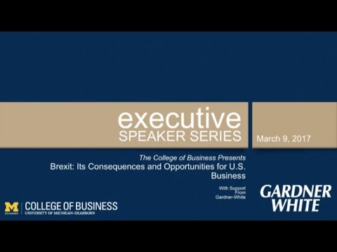 Executive Speaker Series: Brexit: Its Consequences and Opportunities for U.S. Business