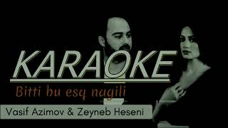 Vasif Azimov & Zeyneb - Bitti Bu esq Nagili KARAOKE Resimi