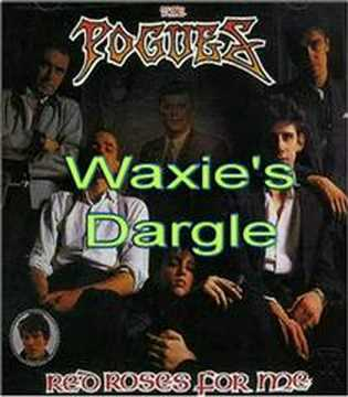 Waxie's Dargle - The Pogues
