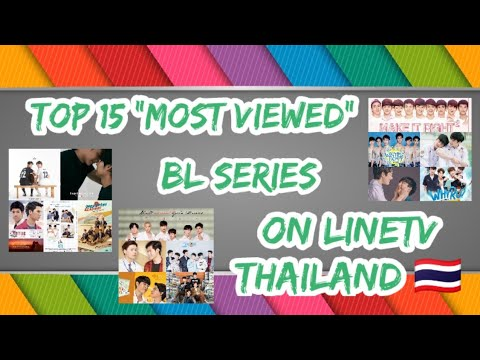 """TOP 15 """"Most Viewed"""" BL Series on LineTV Thailand 🇹🇭"""