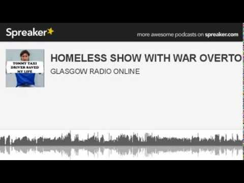 HOMELESS SHOW WITH WAR OVERTONES (made with Spreaker)
