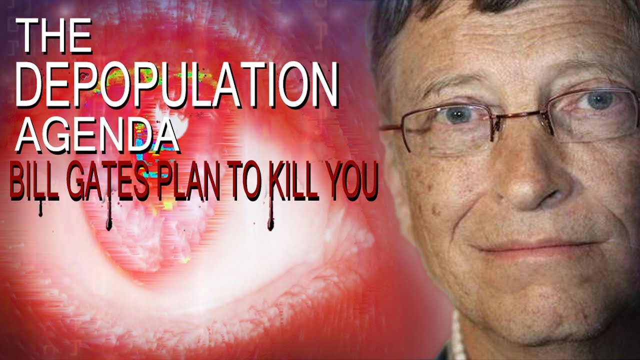 The Depopulation Agenda - Bill Gates Plan to Kill You