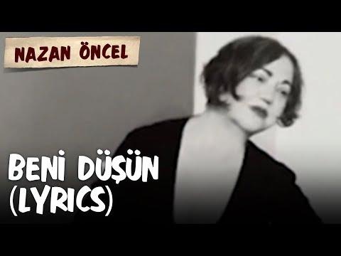 Nazan Öncel - Beni Düşün (Lyrics | Şarkı Sözleri)