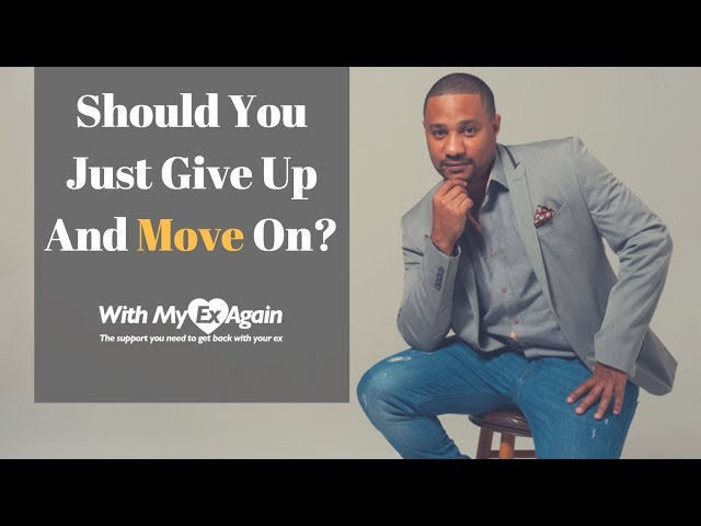 should i give up on dating So let's have an honest look at when it may be time to give up signs it may be time to stop pursuing a girl many girls have a story of a guy who wouldn't give up in his pursuit of her.