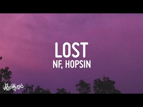 NF – LOST (Lyrics) ft. Hopsin