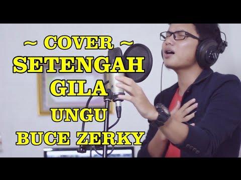Setengah Gila - Ungu (cover) Buce Zerky