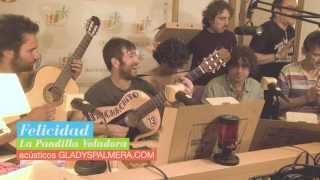 LA PANDILLA VOLADORA - Felicidad (Directo acústico estudios Radio Gladys Palmera)