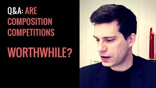 Question from a viewer: What do I think of Composition Competitions?