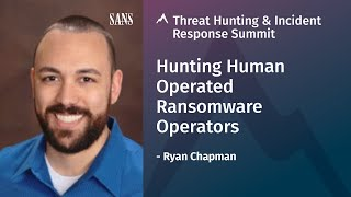 Hunting Human Operated Ransomware Operators | 2020 Threat Hunting & Incident Response Summit