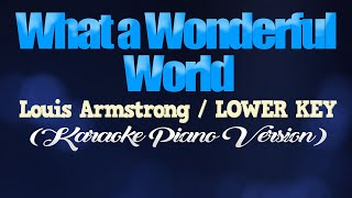 WHAT A WONDERFUL WORLD - Louis Armstrong/LOWER KEY (KARAOKE PIANO VERSION)