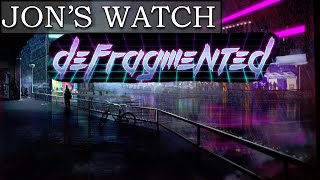 Jon's Watch - Defragmented [60fps PC Gameplay]