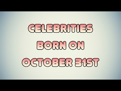 Celebrities born on October 31st