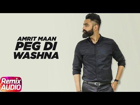 Peg Di Waashna | Audio Remix | Amrit Maan Ft Dj Flow | Himanshi Khurana | Latest Remix Song 2018